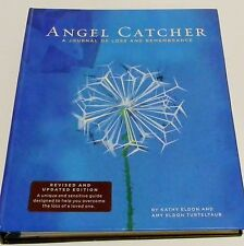 ANGEL CATCHER A Journal of Loss and Remembrance by Kathy Eldon New Unmarked 2008