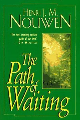 The Path of Waiting by Henri J. M. Nouwen (1995, Trade Paperback)