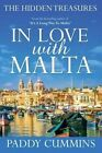 In Love with Malta: The Hidden Treasures by Paddy Cummins (Paperback / softback, 2016)
