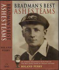 CRICKET - SIR DONALD BRADMAN'S BEST ASHES TEAMS Ronald Perry (HCDJ;1st Ed; 2002)