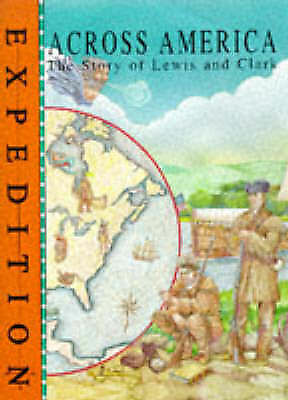 (Good)-Across America: The Story of Lewis and Clark (Expedition S.) (Hardcover)-