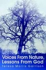 Voices From Nature Lessons From God 9780595398775 by Teresa Morris Garrison