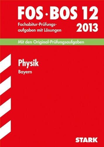 Abschluss-Prüfungsaufgaben Fachoberschule /Berufsoberschule Bayern / Physik...