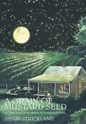A Grain of Mustard Seed by Shari Strickland (Hardback, 2011)