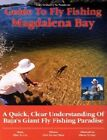 Guide to Fly Fishing Magdalena Bay: A Quick, Clear Understanding of Baja's Giant Fly Fishing Paradise by Gary Graham (Paperback / softback, 2001)