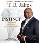 Instinct: The Power to Unleash Your Inborn Drive by T D Jakes (CD-Audio, 2014)