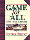 Game for All: With a Flavour of Scotland by Nichola Fletcher (Paperback, 1992)