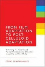 From Film Adaptation to Post-Celluloid Adaptation : Rethinking the Transition...