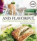 Fast and Flavorful: Great Diabetes Meals from Market to Table by Linda Gassenheimer (Paperback, 2011)
