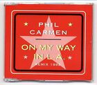 Phil Carmen Maxi-CD On My Way In L.A. Remix 1992 + 7:00 min Extended Version
