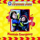 Fireman Sam: Mountain Emergency by Egmont UK Ltd (Board book, 2006)