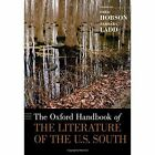 The Oxford Handbook of the Literature of the U.S. South by Oxford University Press Inc (Hardback, 2016)