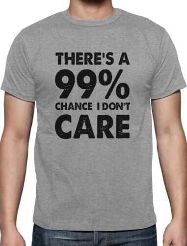 S 5XL 99/% Chance I Don/'t Care Sarcastic Funny Sarcasm T-Shirt Gift IDC Trump