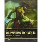 Sci-fi & Fantasy Oil Painting Techniques: Oil Painting Techniques by Patrick J. Jones (Paperback, 2014)