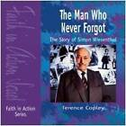 The Man Who Never Forgot: The Story of Simon Wiesenthal by Terence Copley (Paperback, 2007)
