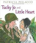 Tucky Jo and Little Heart by Patricia Polacco (Hardback, 2015)