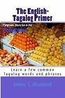 The English-Tagalog Primer: Basic English-Tagalog Words with Illustrations by Steven Craig Wiseblood (Paperback / softback, 2014)