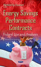 Energy Savings Performance Contracts: Federal Use & Analyses by Nova Science Publishers Inc (Hardback, 2016)