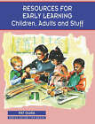 Resources for Early Learning: Children, Adults and Stuff by Pat Gura (Paperback, 1996)