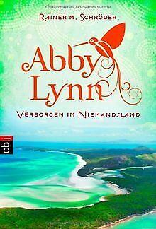 Verborgen im Niemandsland: Abby Lynn 4 von Schröder, Rai... | Buch | Zustand gut