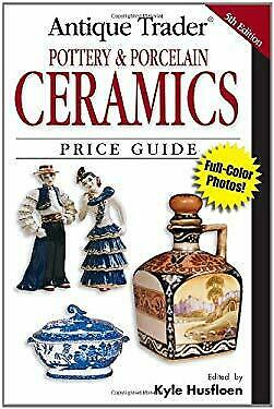 Pottery and Porcelain Ceramics Price Guide  Antique Trader s Pottery