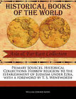 Primary Sources, Historical Collections: Hebrew Religion to the Establishment of Judaism Under Ezra, with a Foreword by T. S. Wentworth by William Edward Addis (Paperback / softback, 2011)