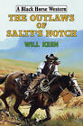 The Outlaws of Salty's Notch by Will Keen (Hardback, 2014)