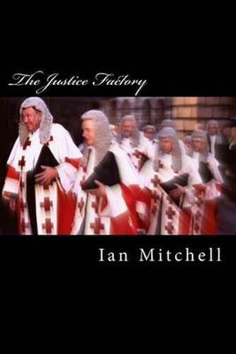 """1 of 1 - The Justice Factory: """"Show me the judge and I'll tell you the law""""-ExLibrary"""