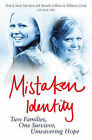 Mistaken Identity: Two Families, One Survivor, Unwavering Hope by Cerak Whitney, Colleen Newell, Don Van Ryn, Susie Van Ryn (Paperback, 2008)