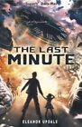 The Last Minute by Eleanor Updale (Paperback, 2014)