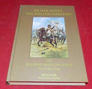 Die Schlachten von Jena und Auerstedt - Der Zusammenbruch Preußens Jahre 1806