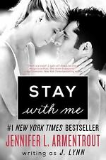 Lynn, J. Stay with Me: A Novel (Wait for You Saga