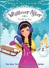 Cold as Ice (Whatever After #6) by Sarah Mlynowski (Hardback, 2015)