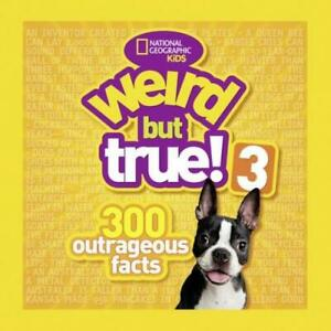 National Geographic Kids: Weird but true! 3: 300 outrageous facts by National