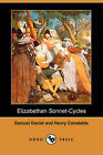 Elizabethan Sonnet-Cycles (Dodo Press) by Henry Constable, Samuel Daniel (Paperback / softback, 2007)
