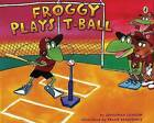Froggy Plays T-Ball by Jonathan London (Paperback / softback)