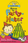 Patrick the Party-hater by Emily Smith (Paperback, 2004)