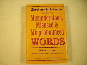 New York Times Dictionary of Misunderstood Misused Mispronounced Words 56-1K