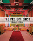 The Projectionist by Kendall Messick (Hardback, 2010)