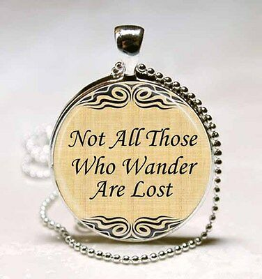 Not All Those Who Wander Are Lost Quote Glass Tile Necklace Pendant