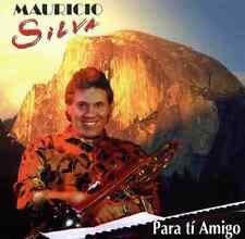 """MUSIC OF VENEZUELA - Mauricio Silva """"Para Tí Amigo"""" * NEW SEALED CD"""