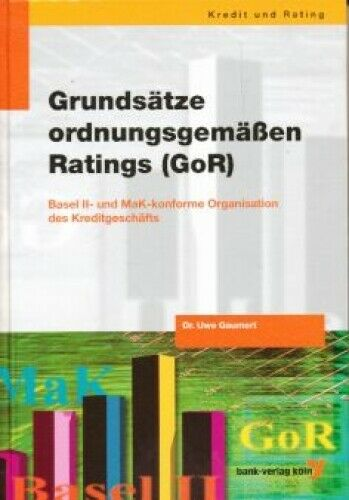 Gaumert, Uwe Grundsätze ordnungsgemäßen Ratings (GoR). Basel II und MaK-konfo