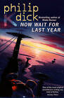 Now Wait for Last Year by Philip K. Dick (Paperback, 1996)