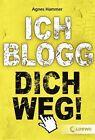 Ich blogg dich weg! von Agnes Hammer (2013, Taschenbuch)