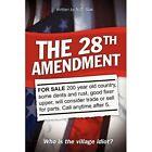 The 28th Amendment N O Slak Humour iUniverse Hardback 9781450213998