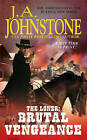 The Loner: Brutal Vengeance by J. A. Johnstone (Paperback, 2012)
