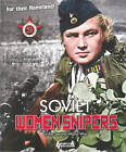 Soviet Women Snipers: Of the Second World War by Youri Obraztsov, Maud Anders (Paperback, 2014)