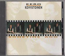 Eero Koivistoinen- Sometime Ago CD (1999 Jazz RARE) Seppo Kantonen/Ron McClure