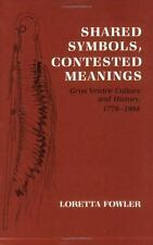 Shared Symbols, Contested Meanings : Gros Ventre Culture and History,...