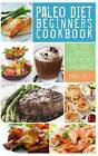 Paleo Diet Beginners Cookbook: 100 Easy & Creative Paleo Recipes for Beginners by Mark Daily (Paperback / softback, 2013)